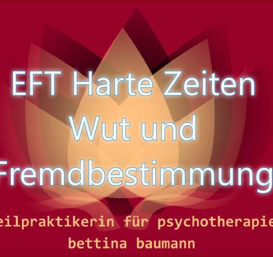 EFT Harte Zeiten-Wut und Fremdbestimmung