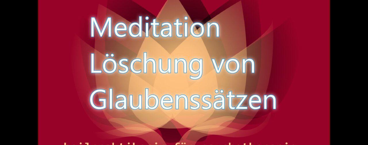 Meditation Löschung von Glaubenssätzen