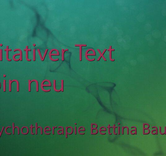 "Meditativer Text ""Ich bin neu"""