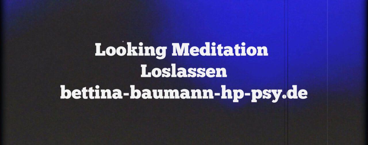 Looking Meditation Loslassen