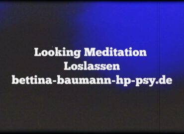 Looking Meditation Loslassen